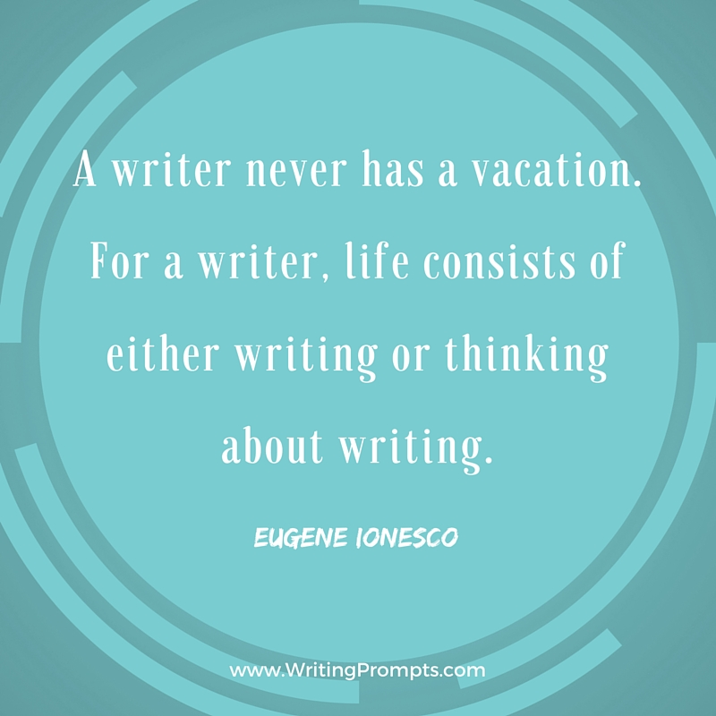 A writer never has a vacation