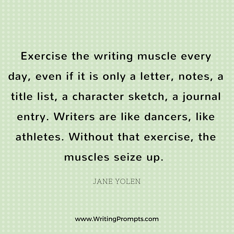 Exercise the writing muscle every day