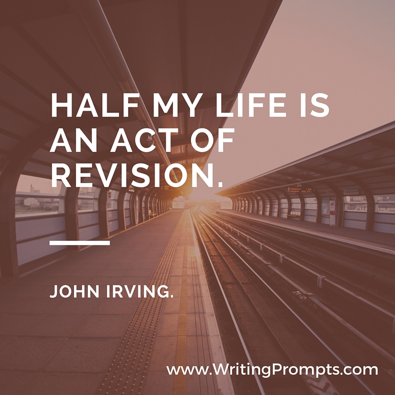 Half my life is an act of revision