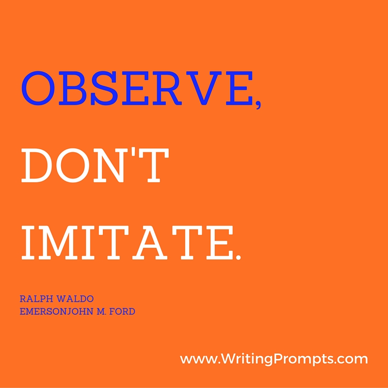 Observe, don't imitate