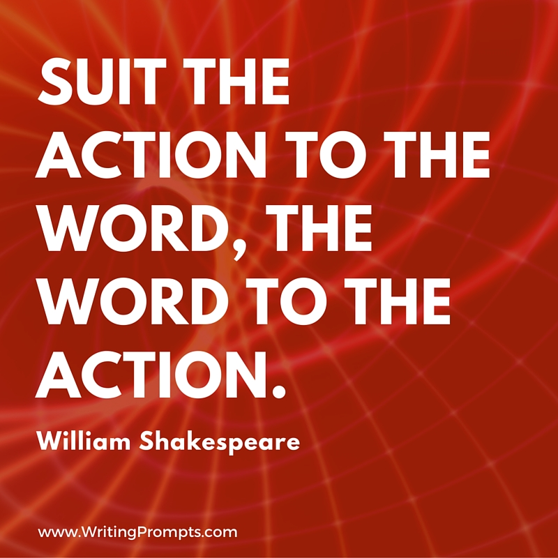 Suit the action to Word