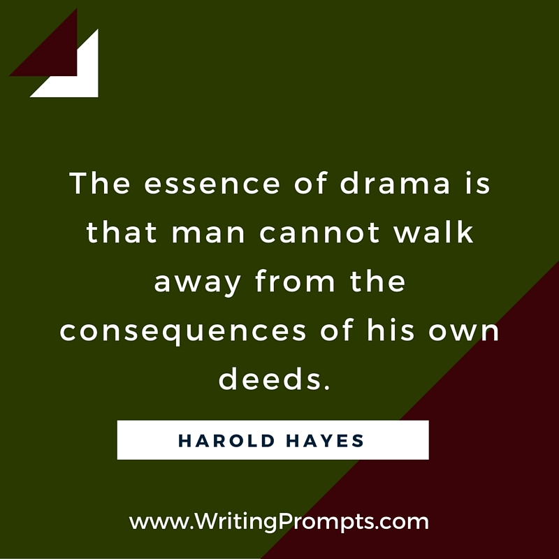 The essence of drama is that man