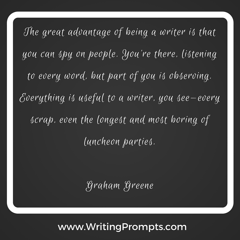 The great advantage of being a writer
