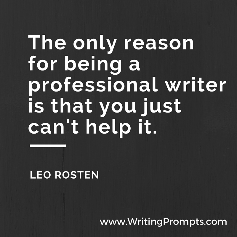 The only reason for being a writer