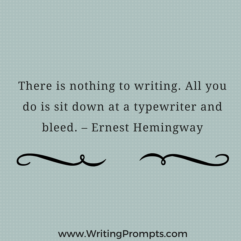There is nothing to writing