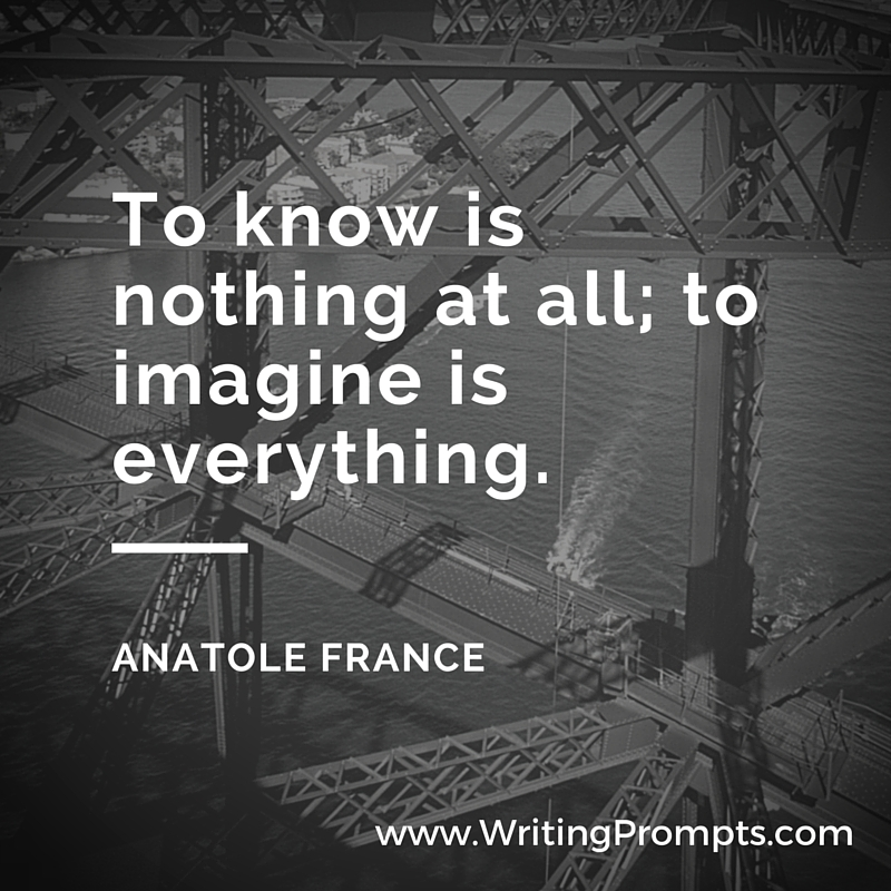 To know is nothing at all; to imagine is everything.