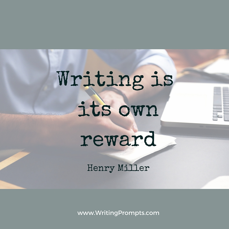 Writing is its own reward